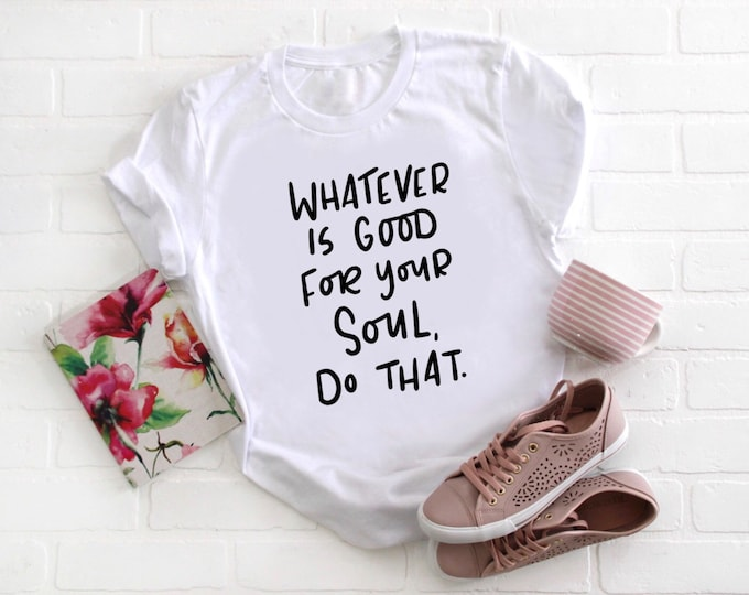 Featured listing image: Funny Shirts, Quote Shirts, Meme Shirts, Graphic Tee, Shirts With Sayings, Unisex T-Shirts, Funny Gifts, Good For Your Soul, Scripture Shirt