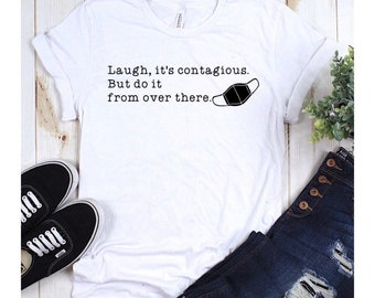 Laugh it's Contagious, FaceMasks, Funny Shirts, Moms Gifts, sarcastic tees, Bestie Gifts, sister gifts, Mothers Gifts, Corona tees, TiredAF