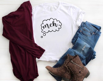 Meh, Goofy T-Shirts, Quote Shirts, Funny Shirts, Graphic Tee, Shirts With Sayings, Unisex T-Shirts, Be Kind, Positive Shirts,