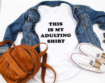 Slogan Shirts, Pop Culture Shirts, Funny Shirts, Graphic Tee, Blogger Gifts, Unisex T-Shirts, Funny Gifts, Blogger Shirts, Adulting Tee
