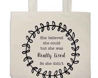 Canvas tote, Market tote, Slogan bag, Bags with Sayings, She Believed She Could, Motivational Gift, Funny Gifts, Funny Bags, Sarcastic Quote