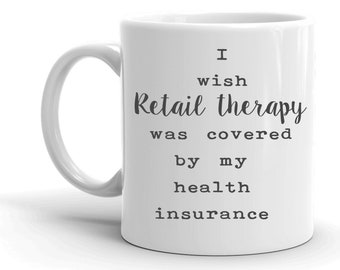 Funny Mugs, Coffee Lovers, Gifts for Him, Gift for Her, Chai Mug, Sarcastic Mug, Retail therapy, Inspirational Mugs, Motivational Gifts