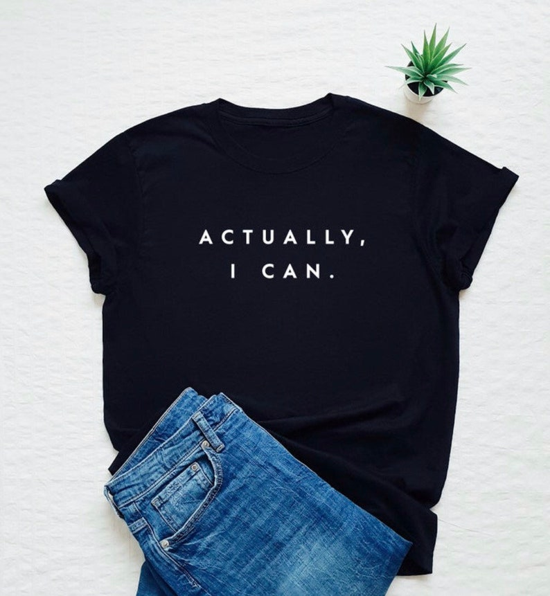 Actually I can Sisterhood Gifts Faith Tees Girl Gang Women Empowerment,Slogan Shirts Graphic Tee Equal rights Mothers Gifts Woman Up