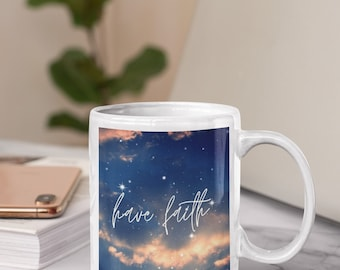 Have Fait, Coffee Lovers, Quote Coffee Mugs, Typography Mugs, Chai Mug, Affirmations Mug, Mug with Sayings, Galaxy Print, Motivational Gifts