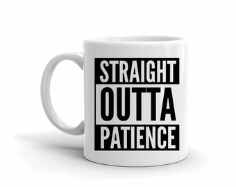 Funny Mugs, Coffee Lovers, Gifts for Him, Gift for Her, Straight Outta, Sarcastic Mug, Mug with Sayings, Foodie Gifts, Motivational Gifts