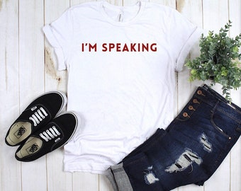 I'm Speaking, Shut up Man, Teacher appreciation,Activist Tees, Slogan Shirts, Biden Tees, Kamala Harris, Positive Tees, Be the change Tees