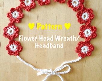 Crochet head accessory pattern- Flower Headband, Crochet headband pattern, Flower girl head accessory, Flower Wreath for baby to adult
