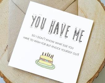 Funny Boyfriend / Girlfriend Birthday Card, Birthday card for her, birthday card for him, Birthday Cake Card