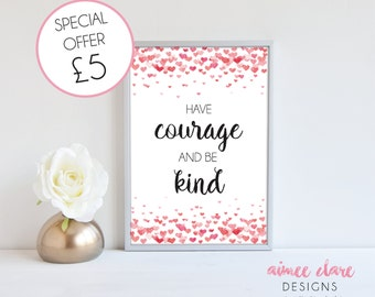 Have Courage Be Kind Heart Print
