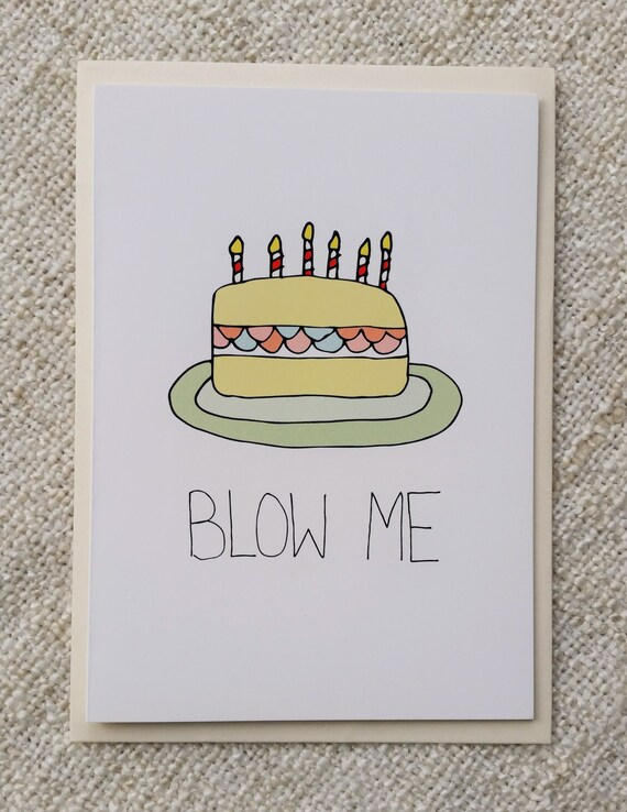 Funny Rude Hand Drawn Birthday Card Blow Me Cake