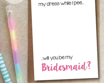 Funny Will You Be My Bridesmaid Card - Hold My Dress While I Pee