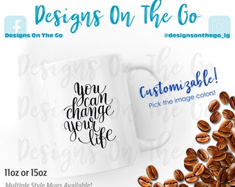 Coffee Mug, Inspirational, You Can Change Your Life, Sizes Vary, Tumbler, Glass, Ceramic, Foil, Pink Gold Silver Metallic, Latte, Black