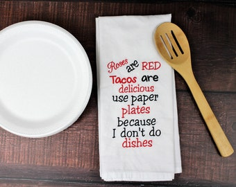 Funny Kitchen Tea Towel, Tacos are delicious, Don't do dishes, Funny embroidered kitchen towel, Paper plates towel
