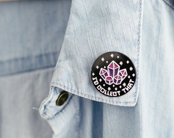 I'd Collect That - Rock Collector - Crystal Collector Enamel Pin