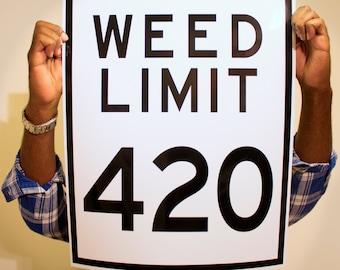 WEED LIMIT 420 (5 options)  - Cannabis Poster - Dab Art - Pot Leaf - 420 Print - Marijuana Photo -  Weed Pipe - Bong Gear - Dank Speed Limit