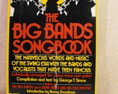 The Big Bands Song Book . Words Music Swing Era . Bands and Vocalists that Made Them Famous Arranged Piano, Voice, and Guitar 0064640493