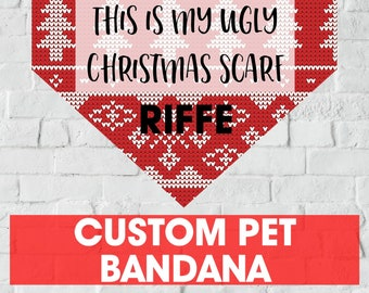 This is My Ugly Christmas Scarf, Custom Pet Bandana, Holiday Pet Scarf, Use Your Pets Name!