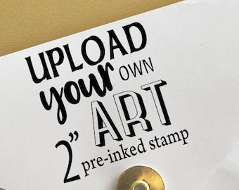 "Upload Your Own Art 2"" Stamp Logo Stamp"