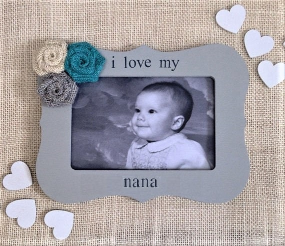 I Love My Nana Picture Frame Mothers Day Gift For Nana Etsy