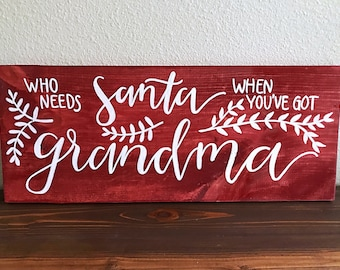 Who needs Santa when you've got grandma hand lettered red barn wood sign