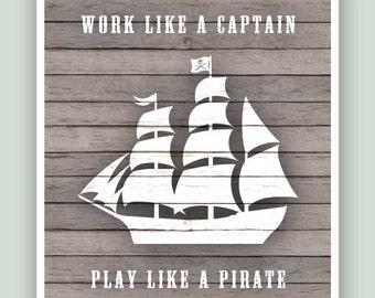 Work like a captain play like a pirate, Nautical print, Pirate wall art, Nursery print, faux bois, beach cottage decor, gift sailors 11x14