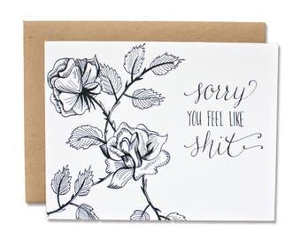 Sorry You Feel Like Sh*t - Honest Get Well Card