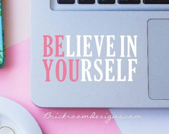 Believe In Yourself Decal - Believe In Yourself Sticker - Believe In Yourself - Laptop Decal - Car Decal - Inspirational Decal, Be You Decal