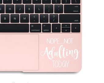 Nope Not Adulting Today - Vinyl Decal - Funny Decal - Nope Decal - Tumbler Decal - Yeti Decal - Quote Decal - Laptop Sticker *DECAL ONLY