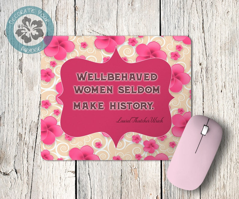 Well Behaved Women Quote Mouse Pad Strong Women Mousepad image 0