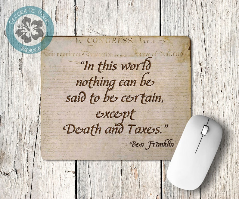 Benjamin Franklin Quote Death and Taxes Mouse Pad Mousepad image 0