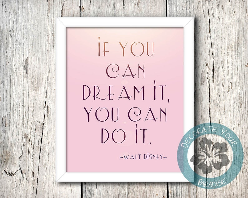 Walt Disney Quote Print If you can Dream it You can do it image 0