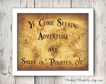 Disney Pirate Sign, Ye Come Seeking Adventure and Salty 'ol Pirates, eh? Pirates of the Caribbean Ride Quote, Art Printable, Pirate Art