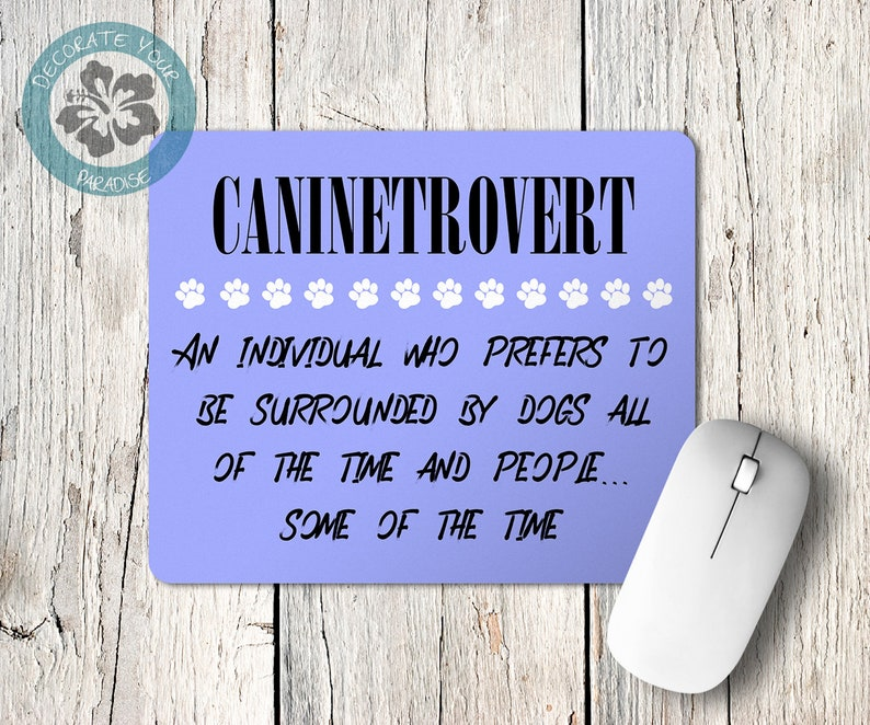 Caninetrovert Dog Person Gift Quote Mouse Pad for the Love of image 0