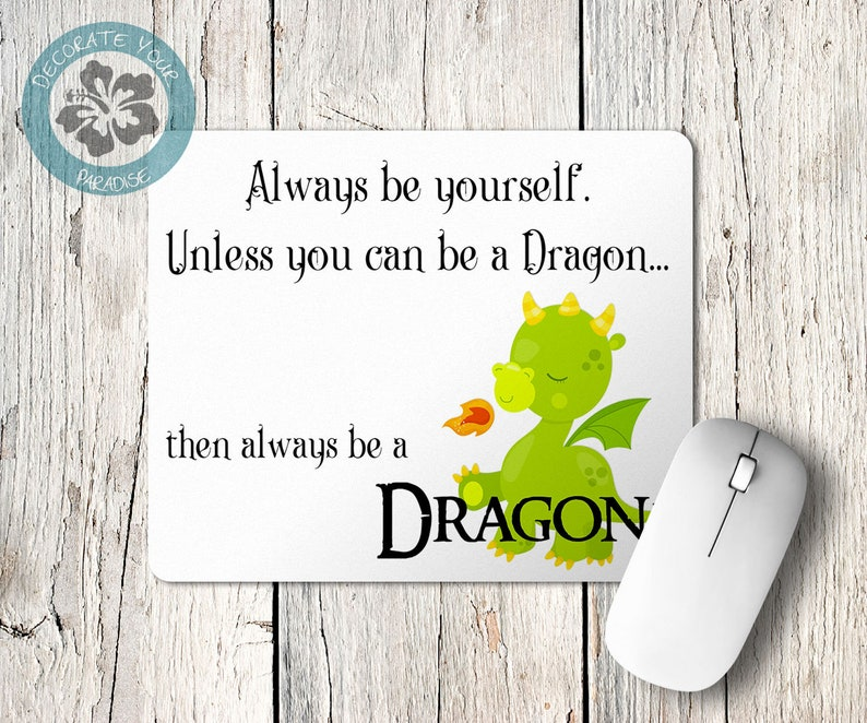 Be Yourself Unless You can be a Dragon Than Always Be a Dragon image 0