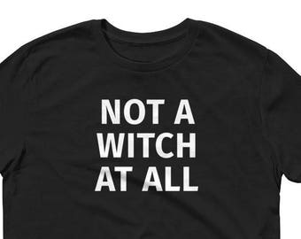 Not A Witch At All  - Funny Group Halloween T Shirts Friends Short sleeve T shirt