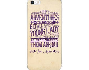 Jane Austen iPhone Case If Adventures Will Not Befall A Young Lady