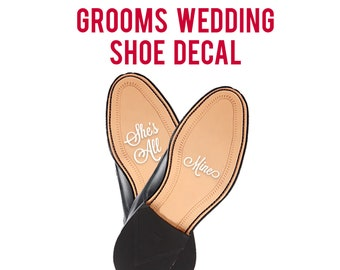 9ff710048ce9a0 Wedding Shoe Decal - Grooms Shoe Sticker - Shes All Mine Sticker - Custom  Shoe Decals for Wedding - Wedding Shoe Sticker - Shoe Sole Decal