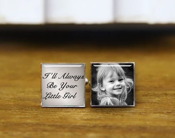 Custom Photo, Father Of The Bride Cuff Links, I Will Always Be Your Little Girl Cufflinks, Custom Round Or Square Cufflinks & Tie Clip Gifts