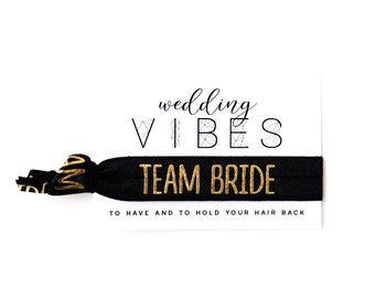 TEAM BRIDE Bridal Party Hair Ties | Wedding Vibes Gift Hair Ties, Bachelorette Party Survival Kit Favors, Team Bride Hair Tie Favors