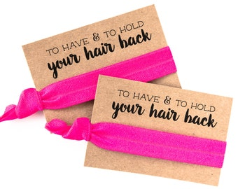 Hot Pink Bachelorette Hair Tie Favor | To Have and To Hold Your Hair Back | Hot Pink Bachelorette Party Hair Tie Favors, Neon Pink Fuchsia