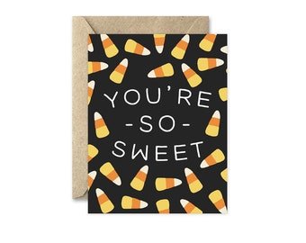 You're So Sweet - Greeting Card