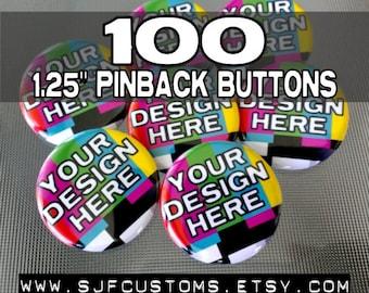 "100 CUSTOM 1.25"" Pinback BUTTONS / Badges"