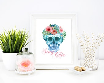 Stay Chic! Skull with Pretty Floral Crown and Quote to brighten any space and add a touch of Awesome.