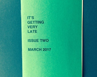 It's Getting Very Late: Issue Two