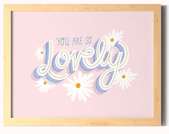 You are so Lovely Wall Art Print /  Floral Typography Gallery Wall Decor / Pink Daisy Lettering Poster A5, A4, A3 / Unframed