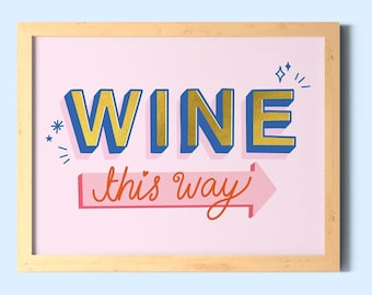 Wine this way Art Print / Quirky Bar Cart Home Decor / Alcohol Themed Wall Poster / Available in A5 and A4 Sizes / Unframed