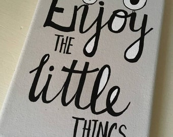 Enjoy the little things quote on small canvas