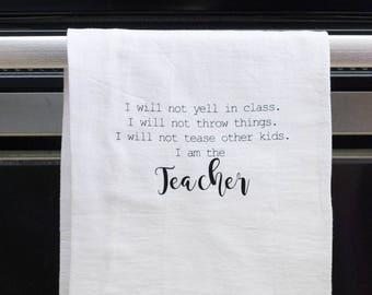 Funny kitchen towel, funny dish towel, funny tea towel, flour sack towel, kitchen gift, funny kitchen decor,  teacher gift, I'm the teacher