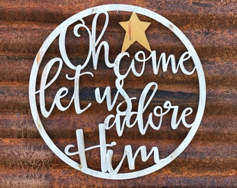 Oh Come let us adore Him | Farmhouse Christmas sign | Christmas Decor | Holiday Decor | Scripture Sign | Metal Art | Rustic Christmas Signs