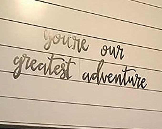 You're our greatest adventure Metal Word Art, Farmhouse style, Rustic Decor, Calligraphy sign, Nursery Decor, Baby gift, Baby Decor